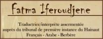 Fatma Iferoudjene - traductrice-interprete jurée en arabe, berbère, francais en Belgique